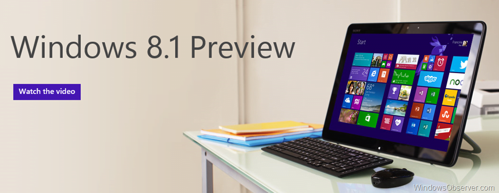 Windows 8.1 Preview is available for download