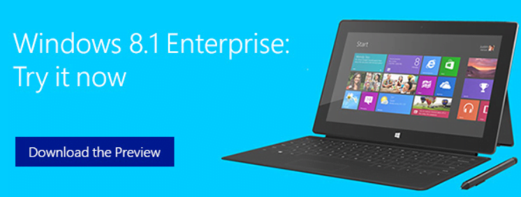 Windows 8 1 Preview For Enterprise Customers Now Available