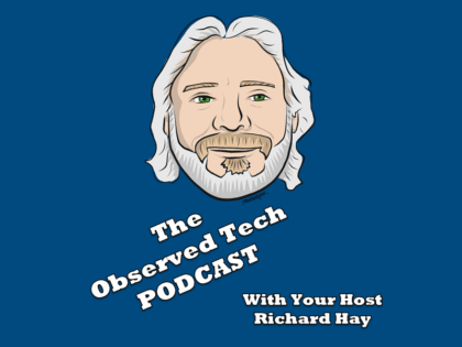 Observed Tech PODCAST Episode 264 #OTP
