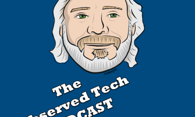 Observed Tech PODCAST Episode 274 #OTP